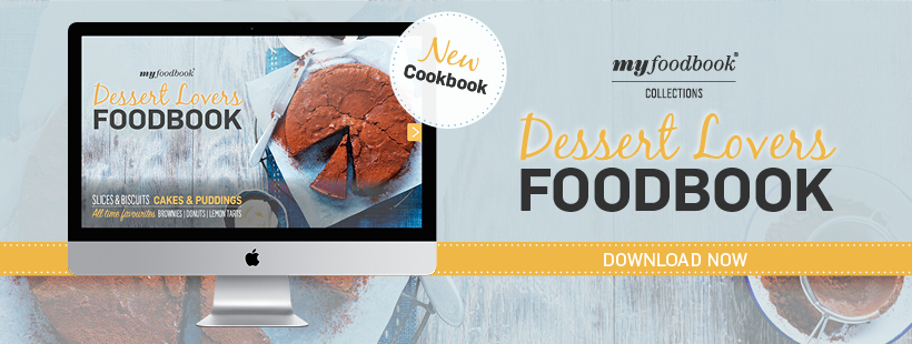Get your copy of the Dessert Lovers Foodbook 2016 for amazing sweet recipe ideas
