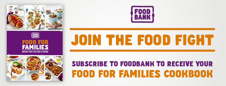 Get the Foodbank Food Fight 2016 Recipe Ebook with great family friendly recipes that when made with supported products, can help feed a nation