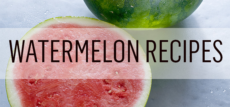 Summer recipes using watermelon