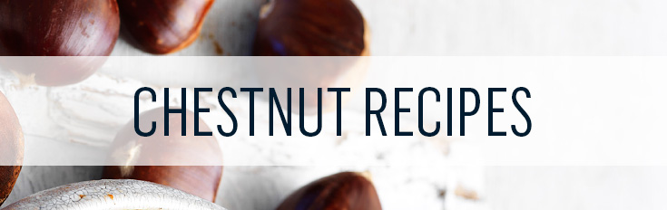 Chestnut recipe ideas