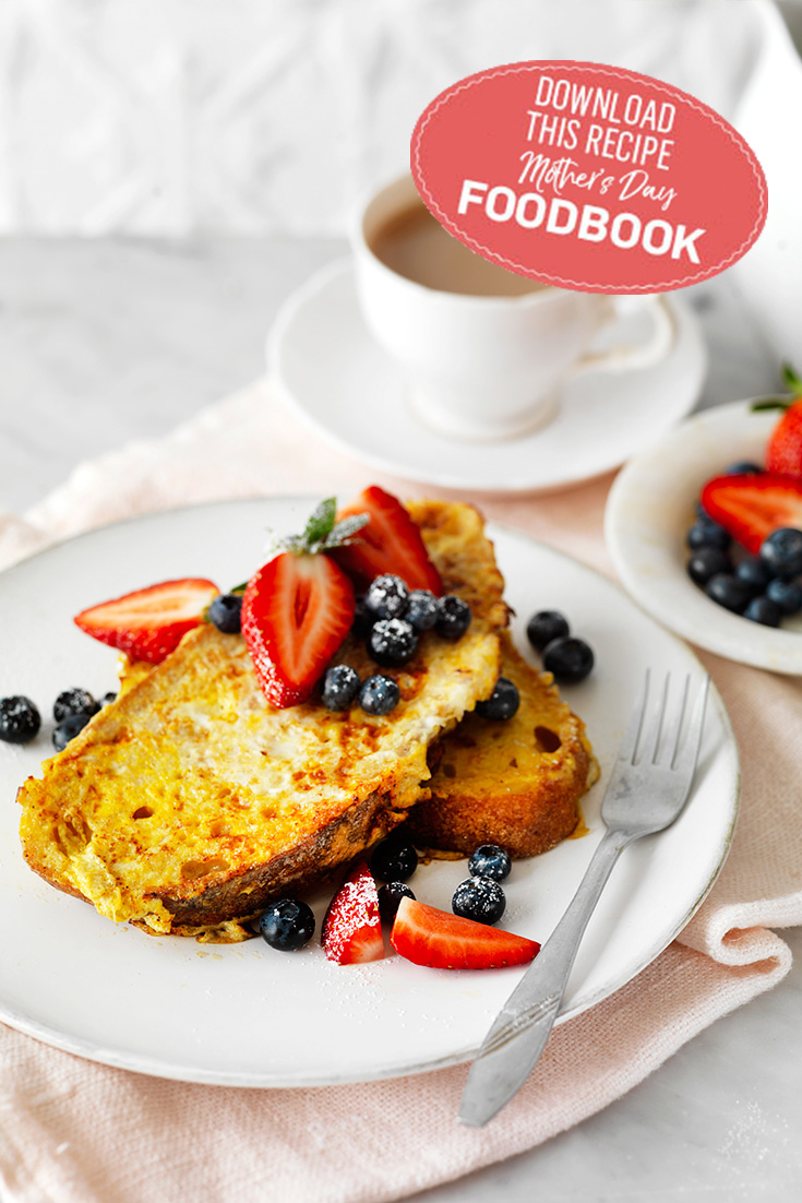 Serve mum this extra special French Toast from the 2017 Mother's Day Foodbook